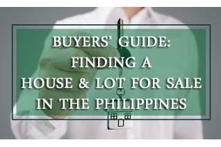 Buyers' Guide: Finding a House & Lot for Sale in the Philippines
