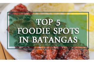 Top 5 Foodie Spots in Batangas