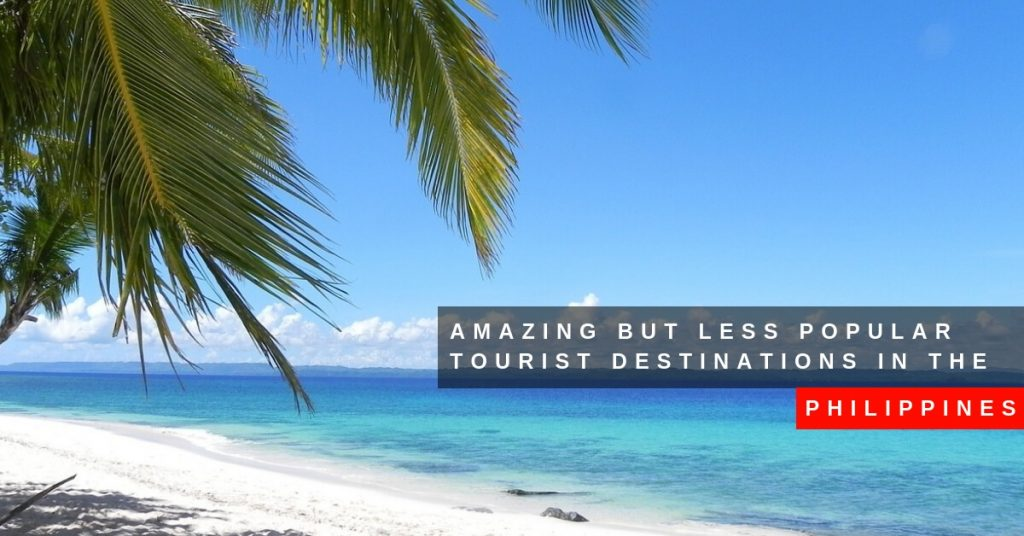 Amazing but Less Popular Tourist Destinations in the Philippines