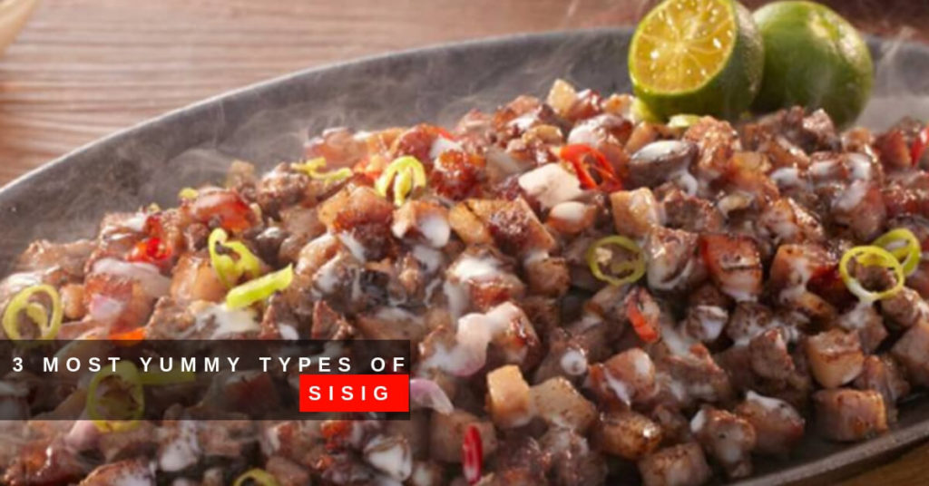 3 Most Yummy Types of Sisig