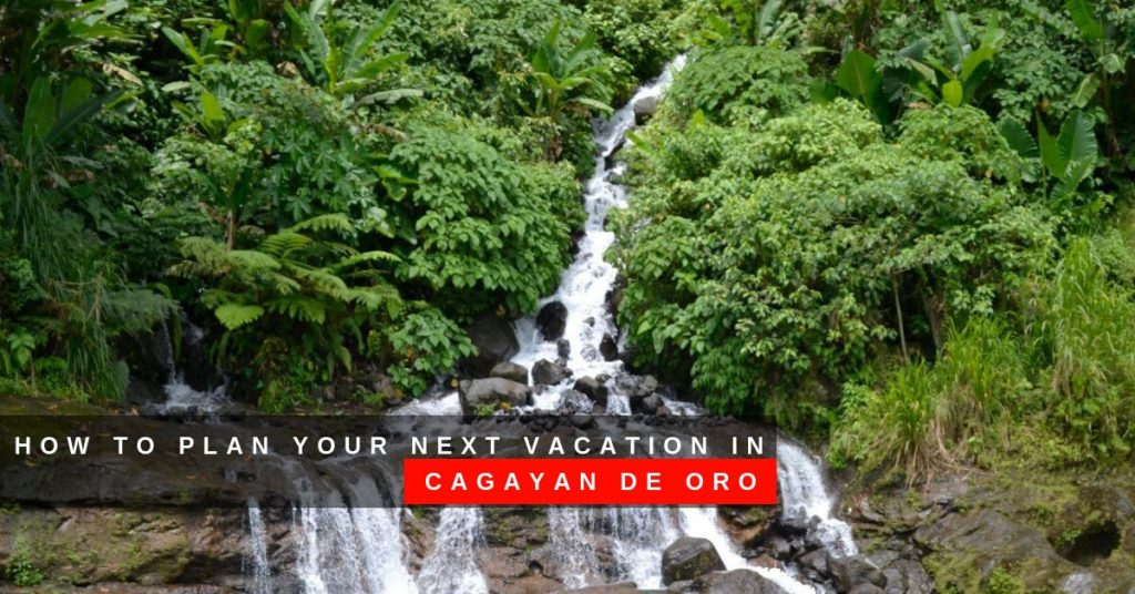 How to Plan Your Next Vacation in Cagayan de Oro