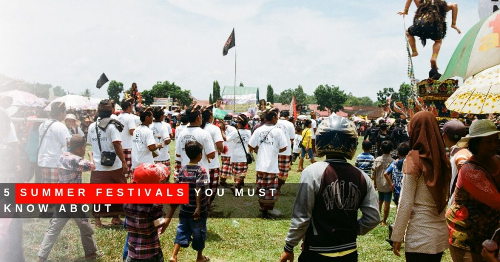 5-Summer-Festivals-You-Must-Know-About